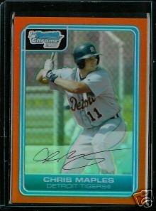 Chris Maples Detroit Tigers 2006 Bowman Chrome Orange Refractor RC SN#/25 BC45