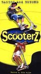 Scooterz (2000, VHS) **Brand New**  Chock full of adrenaline-pumping, blood-rushing fun!