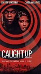 Caught Up (1998, VHS) *Brand New** Bokeem Woodbine, Cynda Williams