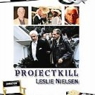 Project Kill (DVD, 2007)** Brand New**Leslie Nielsen Leslie Nielsen, Nancy Kwan
