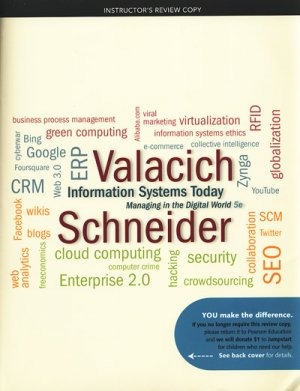Information Systems Today / 5e 5th edition Joseph Valacich, Christoph Schneider INSTRUCTORS