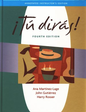 Tu diras (w/3 sealed CDs) ANNOTATED INSTRUCTOR'S EDITION Ana Martinez-Lage, Gutierrez, Harry Rosser