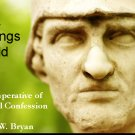 Dark Sayings of Old: The Imperative of Creedal Confession