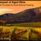 A Banquet of Aged Wine: Biblical Principles for Extra-Biblical Feasting