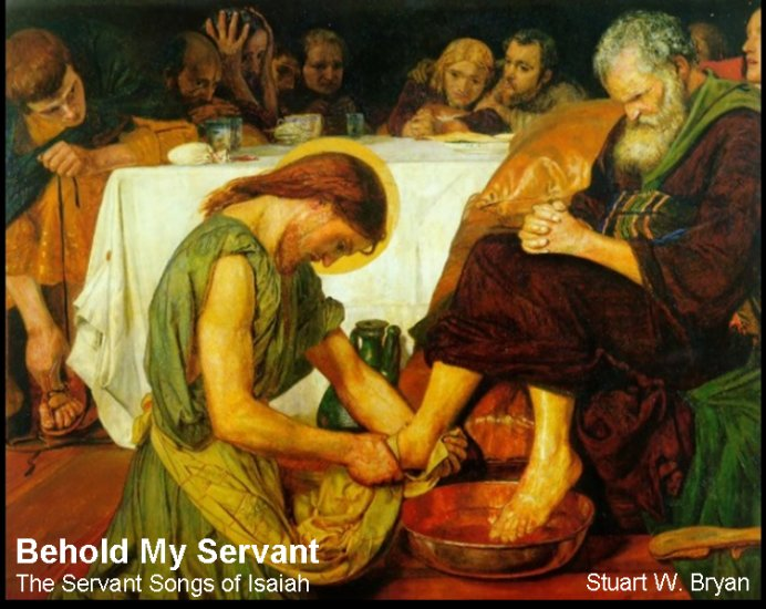 Behold My Servant: The Servant Songs of Isaiah