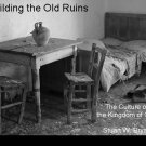 Rebuilding the Old Ruins: The Culture of the Kingdom of God