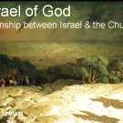 The Israel of God: The Relationship Between Israel and the Church