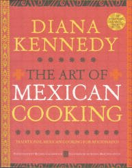 Kennedy, Diana. The Art Of Mexican Cooking: Traditional Mexican Cooking For Aficionados