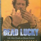 Hall, Lincoln. Dead Lucky: Life After Death On Mount Everest