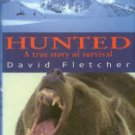 Fletcher, David. Hunted: A True Story Of Survival