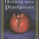 Storace, Patricia. Dinner With Persephone