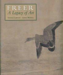 Lawton, Thomas, and Merrill, Linda. Freer: A Legacy Of Art