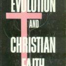 Davidheiser, Bolton. Evolution And Christian Faith