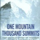 Wilkinson, F. One Mountain Thousand Summits: The Untold Story Of Tragedy And True Heroism On K2