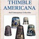 Lundquist, Myrtle. Thimble Americana And Contemporary Collectibles