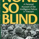 Allen, George W. None So Blind: A Personal Account Of The Intelligence Failure In Vietnam
