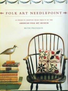 Peltason, Ruth. Folk Art Needlepoint: 20 Projects...From Objects In The American Folk Art Museum