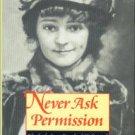 Hitz, Mary Buford. Never Ask Permission: Elisabeth Scott Bocock Of Richmond: A Memoir