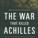 Alexander, C. The War That Killed Achilles: The True Story Of Homer's Iliad And The Trojan War