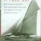 D'Antonio, Michael. A Full Cup: Sir Thomas Lipton's Extraordinary Life...