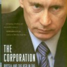 Felshtinsky, Yuri. The Corporation: Russia And The KGB In The Age Of President Putin