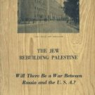 Zvoda, Walter. The Jew Rebuilding Palestine: Will There Be A War Between Russia And The U.S.A.?