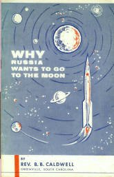 Caldwell, B. B. Why Russia Wants To Go To The Moon