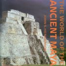 Henderson, John S. The World Of The Ancient Maya