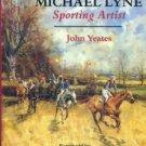 Yeates, John. Michael Lyne: Sporting Artist