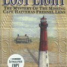 Duffus, Kevin P. The Lost Light: The Mystery Of The Missing Cape Hatteras Fresnel Lens