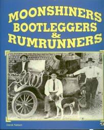 Nelson, Derek. Moonshiners, Bootleggers & Rumrunners