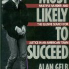 Gelb, Alan. Most Likely To Succeed: Multiple Murder And The Elusive Search For Justice...
