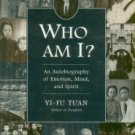 Tuan, Yi-Fu. Who Am I?: An Autobiography Of Emotion, Mind, And Spirit