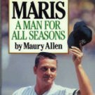 Allen, Maury. Roger Maris: A Man For All Seasons
