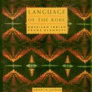 Kapoun, Robert W, and Lohrmann, Charles J. Language Of The Robe: American Indian Trade Blankets