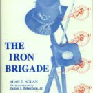Nolan, Alan T. The Iron Brigade: A Military History