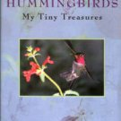 Heidcamp, Arnette. Hummingbirds: My Tiny Treasures