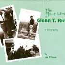 Sauer, Lee P. The Many Lives Of Glenn T. Rieke: A Biography