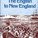 Hill, Douglas. The English To New England