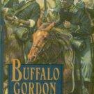 Lewis, J. P. Sinclair. Buffalo Gordon: The Extraordinary Life And Times Of Nate Gordon...