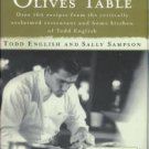 English, Todd, The Olives Table: Over 160 Recipes From The Critically Acclaimed Restaurant