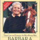 Barbara's World Of Horses And Ponies: Their Care And Training The Woodhouse Way