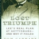 Carhart, Tom. Lost Triumph: Lee's Real Plan At Gettysburg--and Why It Failed