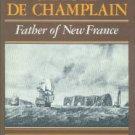Morison, Samuel Eliot. Samuel De Champlain: Father Of New France