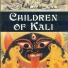 Rushby, K. Children Of Kali: Through India In Search Of Bandits, The Thug Cult, And The British Raj