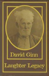 Ginn, David. Laughter Legacy: Derived In Part From The Comedy Notebooks Of My Funny Friend...