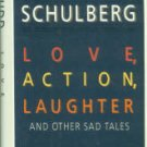 Schulberg, Budd. Love, Action, Laughter And Other Sad Tales