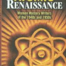 Marks, Jeffrey. Atomic Renaissance: Women Mystery Writers Of The 1940s And 1950s