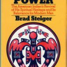 Steiger, Brad. Medicine Power: The American Indian's Revival Of His Spiritual Heritage...
