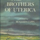 Capps, Benjamin. The Brothers Of Uterica